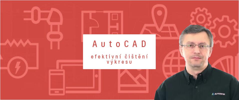 AutoCAD – efektivní čištění výkresu